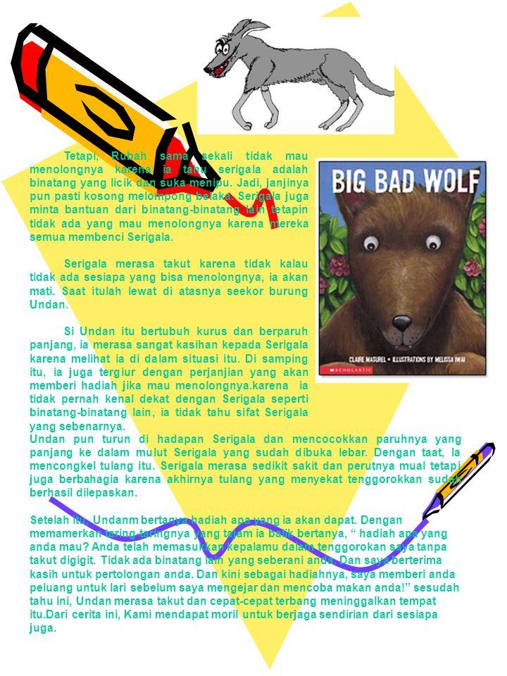Tetapi, Rubah sama sekali tidak mau menolongnya karena ia tahu serigala adalah binatang yang licik dan suka menipu. Jadi, janjinya pun pasti kosong melompong belaka. Serigala juga minta bantuan dari binatang-binatang lain tetapin tidak ada yang mau menolongnya karena mereka semua membenci Serigala.