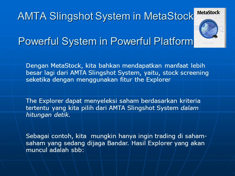 AMTA Slingshot System in MetaStock Powerful System in Powerful Platform