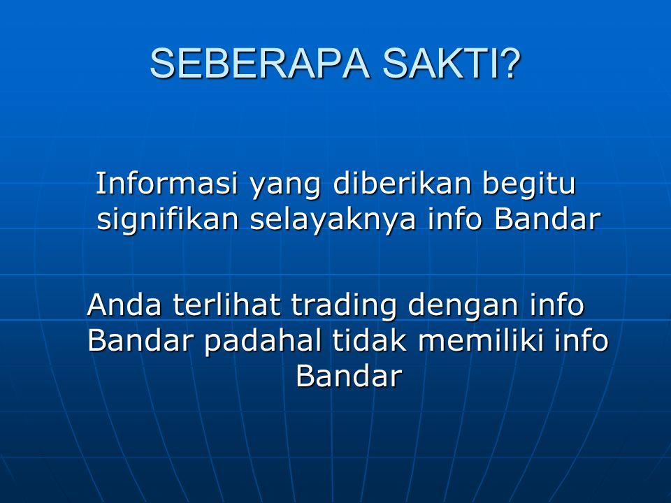 Informasi yang diberikan begitu signifikan selayaknya info Bandar