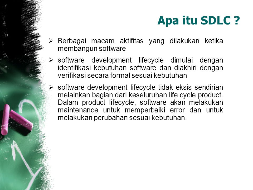 Apa itu SDLC Berbagai macam aktifitas yang dilakukan ketika membangun software.