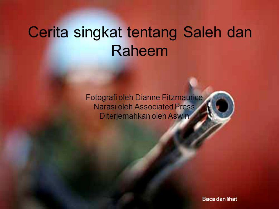Cerita singkat tentang Saleh dan Raheem