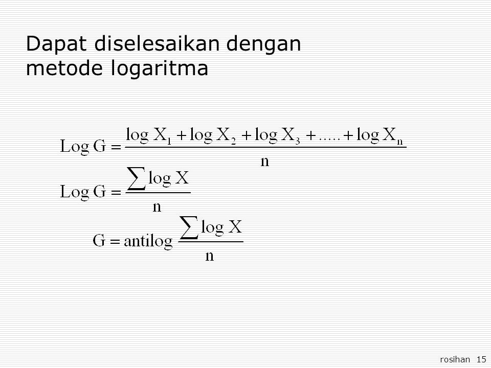 Dapat diselesaikan dengan metode logaritma