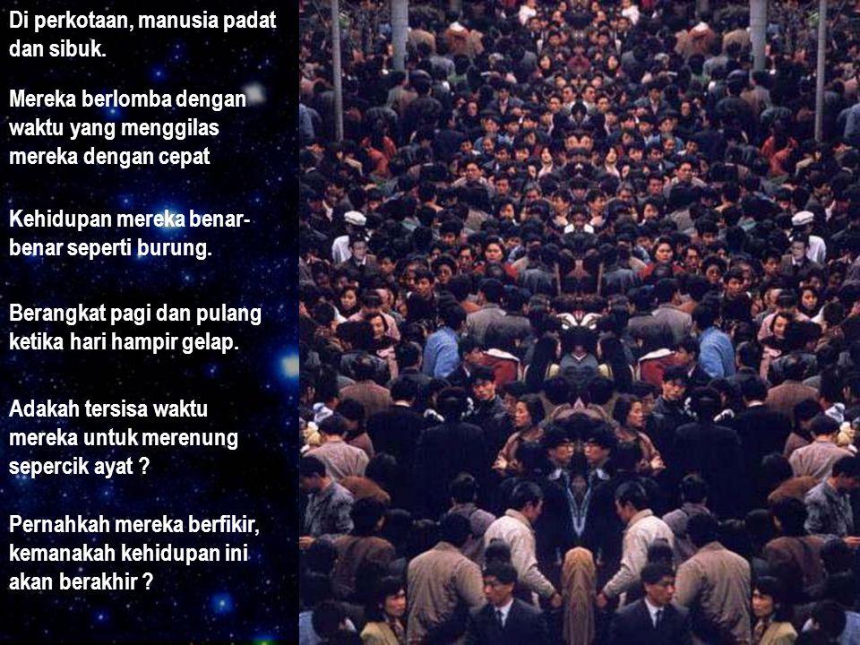 Di perkotaan, manusia padat dan sibuk.