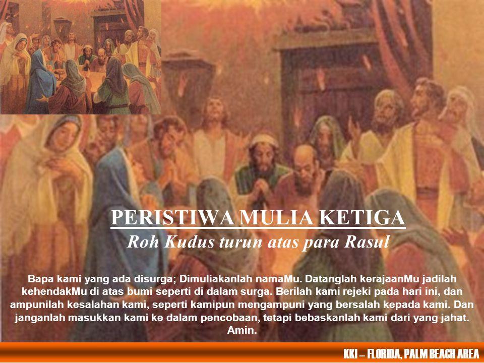 PERISTIWA MULIA KETIGA Roh Kudus turun atas para Rasul