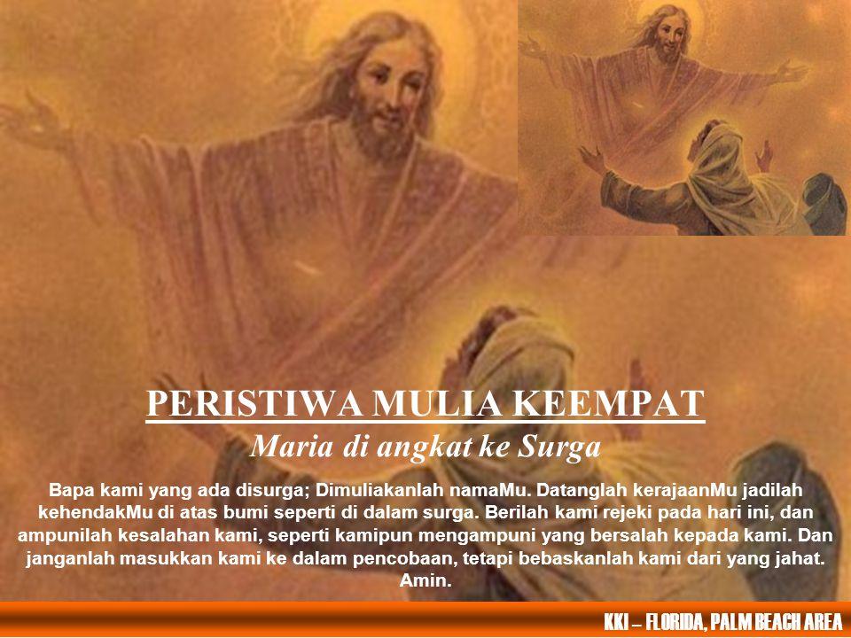 PERISTIWA MULIA KEEMPAT Maria di angkat ke Surga