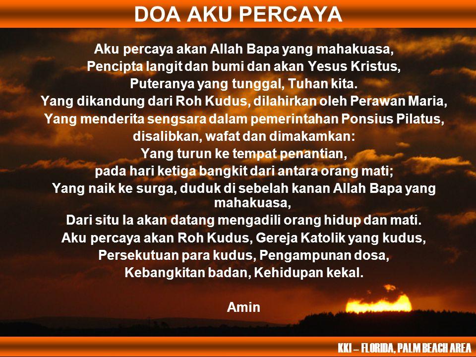 DOA AKU PERCAYA Aku percaya akan Allah Bapa yang mahakuasa,