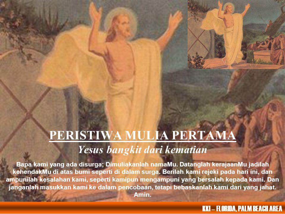 PERISTIWA MULIA PERTAMA Yesus bangkit dari kematian
