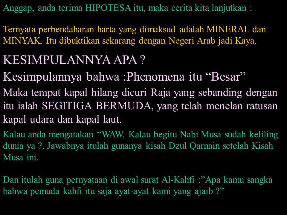 Kesimpulannya bahwa :Phenomena itu Besar