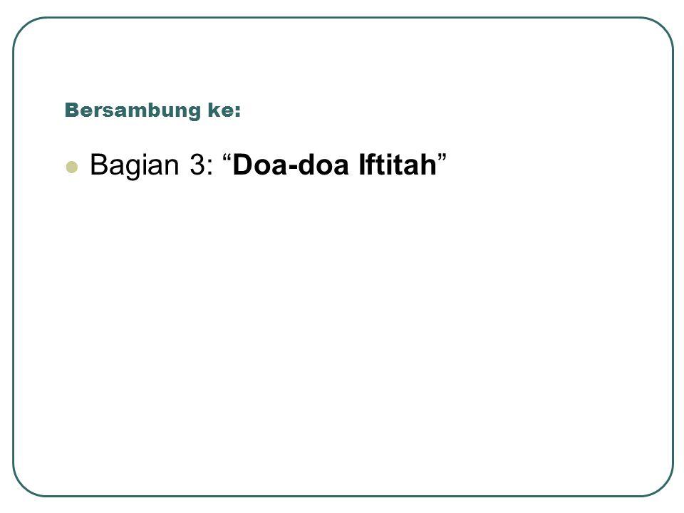 Bagian 3: Doa-doa Iftitah