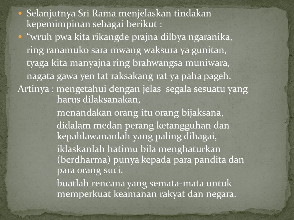 Selanjutnya Sri Rama menjelaskan tindakan kepemimpinan sebagai berikut :