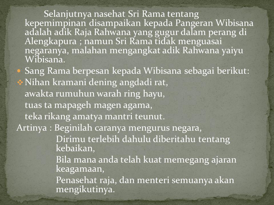 Sang Rama berpesan kepada Wibisana sebagai berikut: