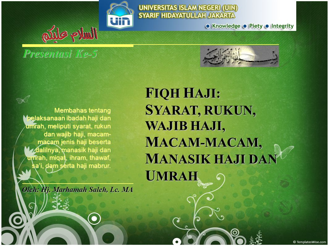 Presentasi Ke-5 FIQH HAJI: SYARAT, RUKUN, WAJIB HAJI, MACAM-MACAM, MANASIK HAJI DAN UMRAH.