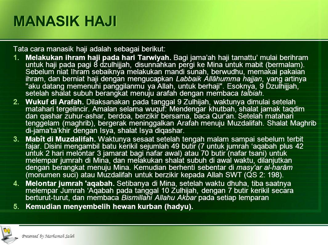 MANASIK HAJI Tata cara manasik haji adalah sebagai berikut: