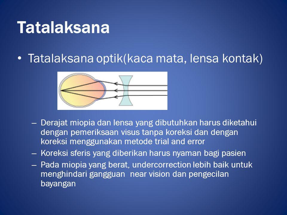 Tatalaksana Tatalaksana optik(kaca mata, lensa kontak)