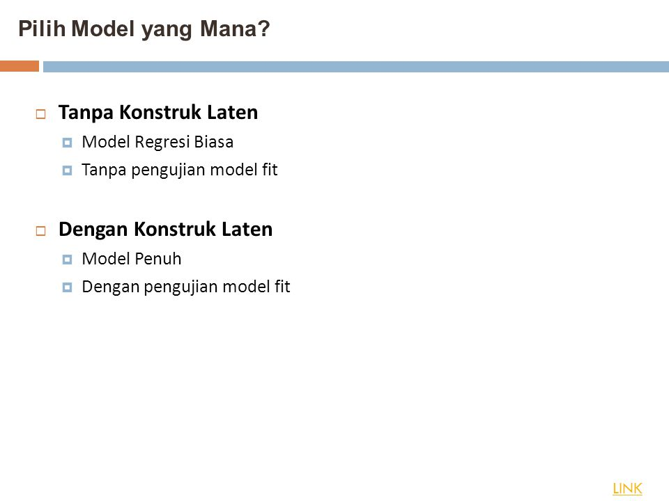 Pilih Model yang Mana Tanpa Konstruk Laten Dengan Konstruk Laten