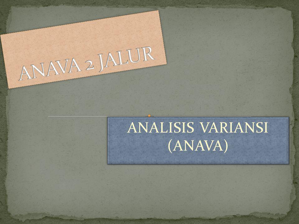 ANALISIS VARIANSI (ANAVA)