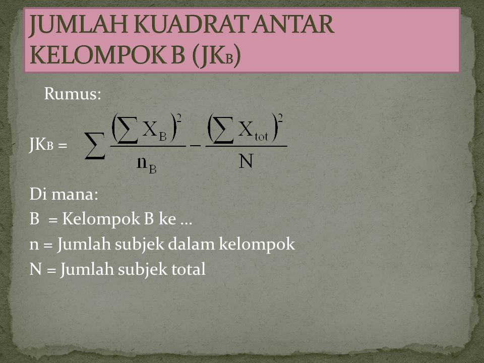 JUMLAH KUADRAT ANTAR KELOMPOK B (JKB)