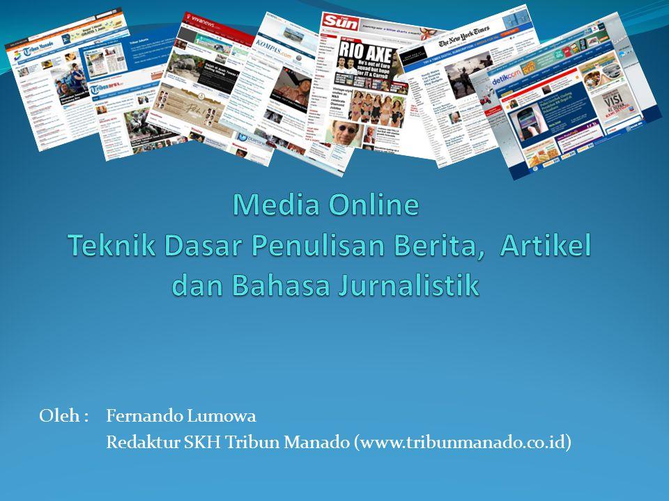 Media Online Teknik Dasar Penulisan Berita, Artikel dan Bahasa Jurnalistik