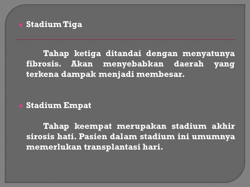 Stadium Tiga Tahap ketiga ditandai dengan menyatunya fibrosis. Akan menyebabkan daerah yang terkena dampak menjadi membesar.