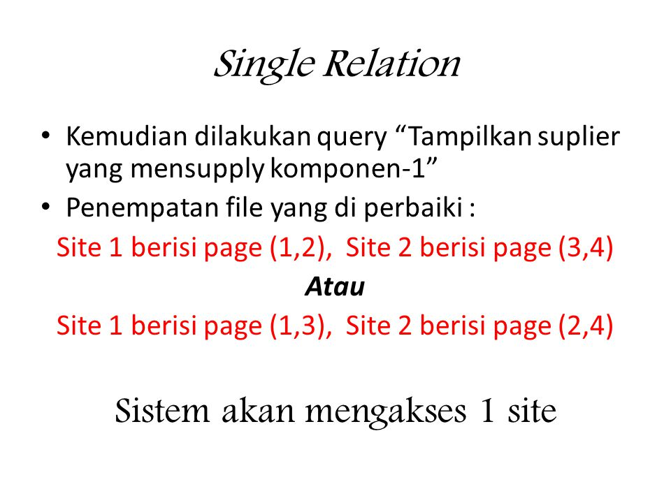 Single Relation Sistem akan mengakses 1 site