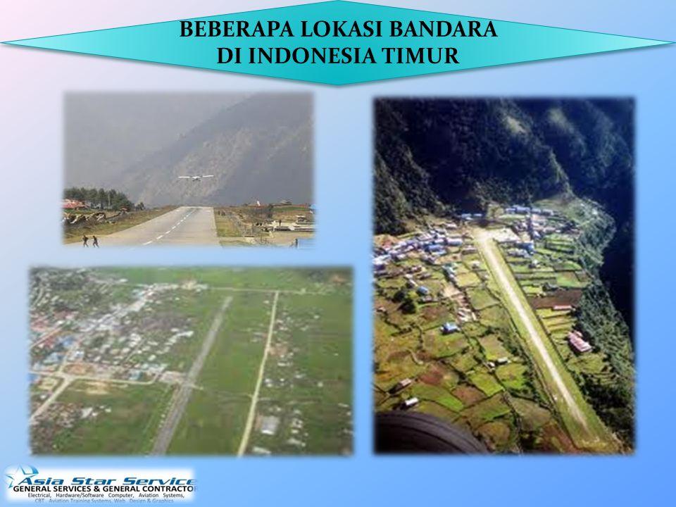 BEBERAPA LOKASI BANDARA DI INDONESIA TIMUR