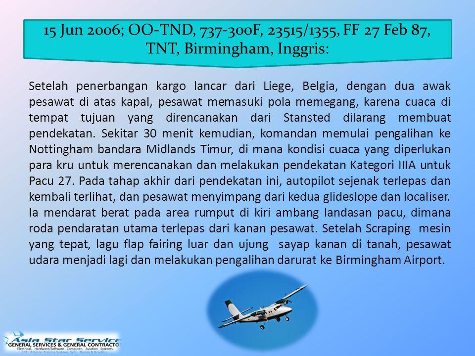 15 Jun 2006; OO-TND, 737-300F, 23515/1355, FF 27 Feb 87, TNT, Birmingham, Inggris: