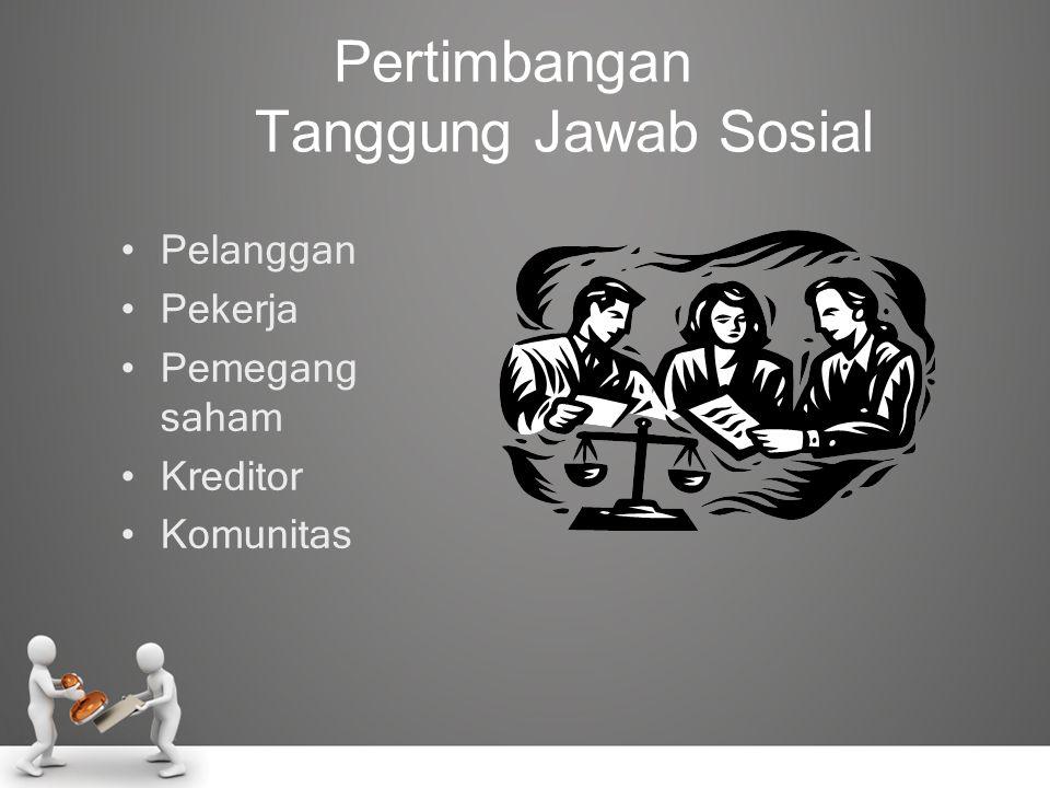 Pertimbangan Tanggung Jawab Sosial