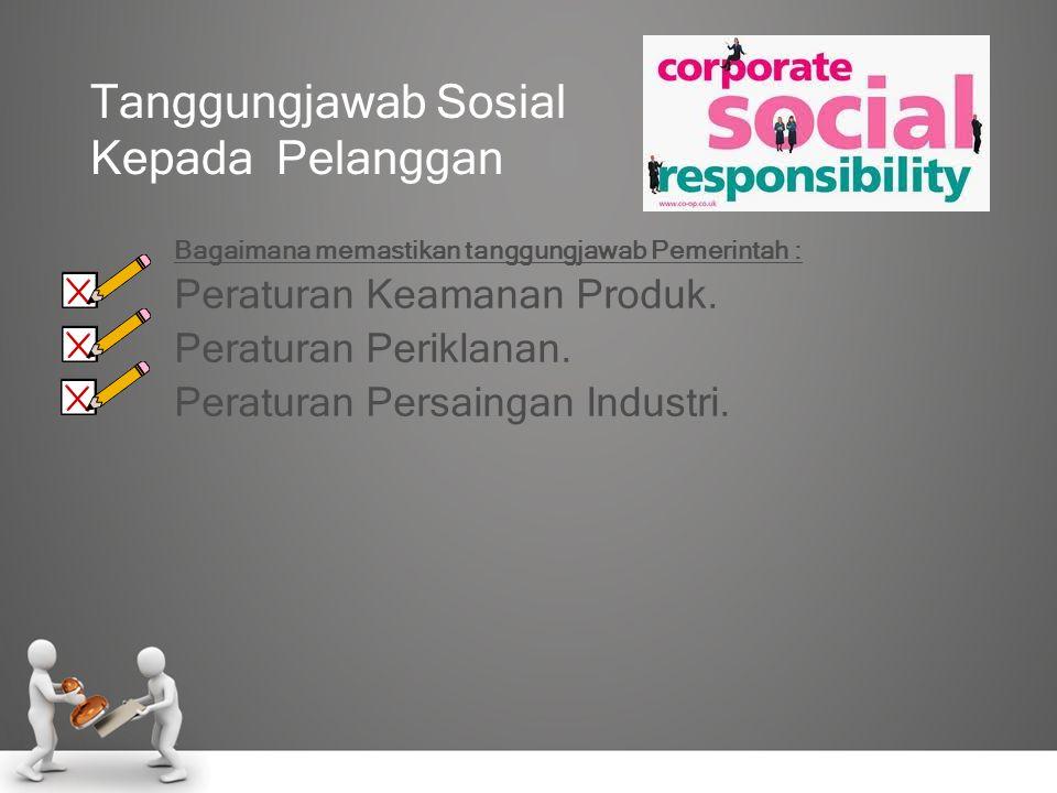 Tanggungjawab Sosial Kepada Pelanggan