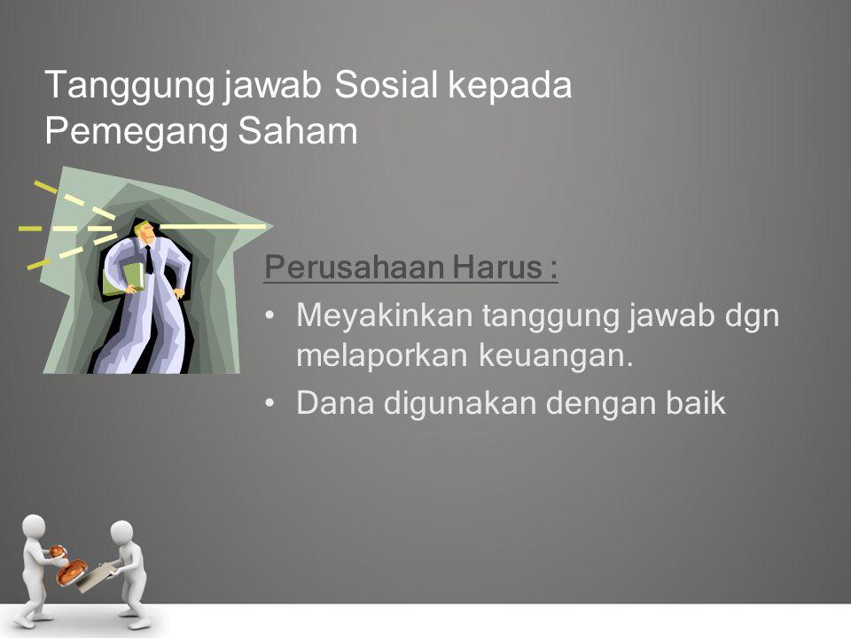 Tanggung jawab Sosial kepada Pemegang Saham