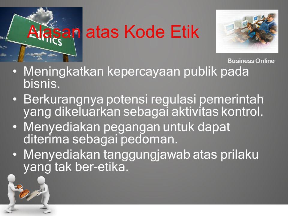 Alasan atas Kode Etik Meningkatkan kepercayaan publik pada bisnis.