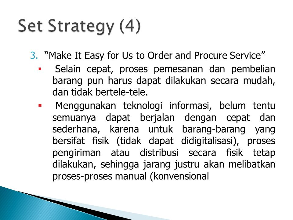 Set Strategy (4) Make It Easy for Us to Order and Procure Service