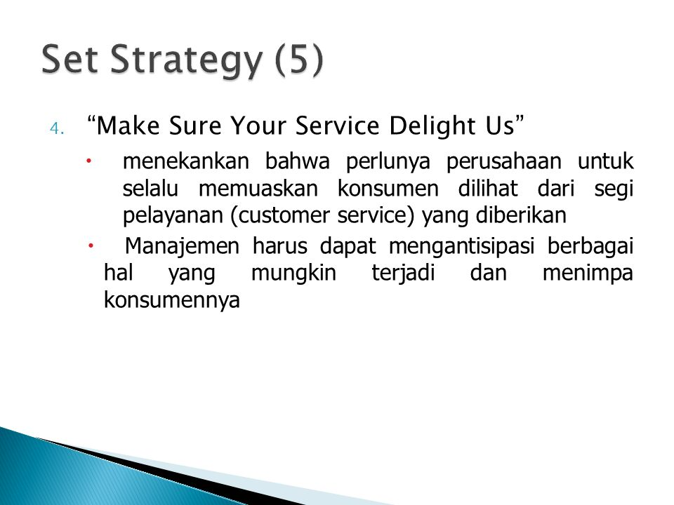 Set Strategy (5) Make Sure Your Service Delight Us