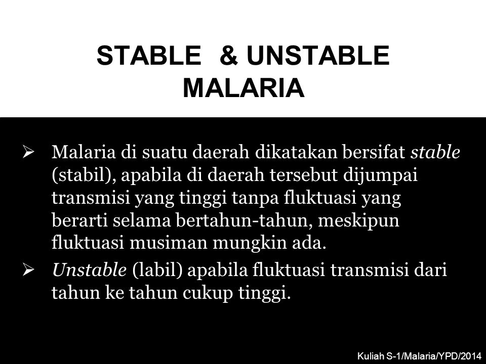 STABLE & UNSTABLE MALARIA