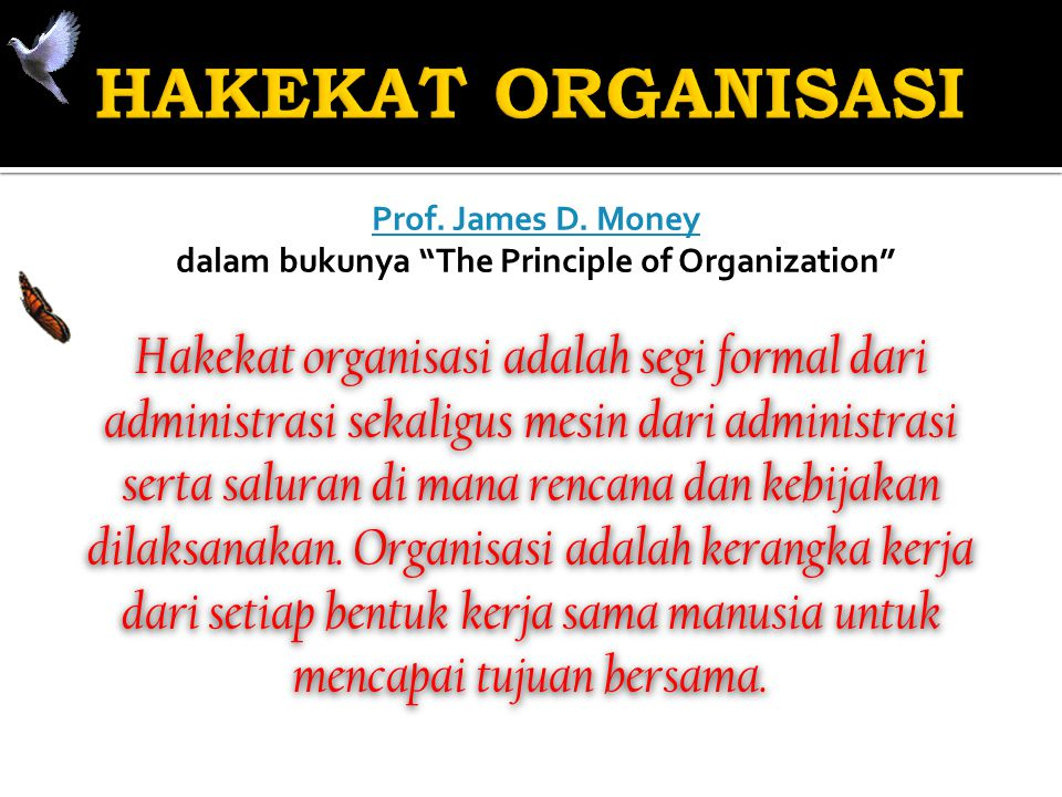 Prof. James D. Money dalam bukunya The Principle of Organization