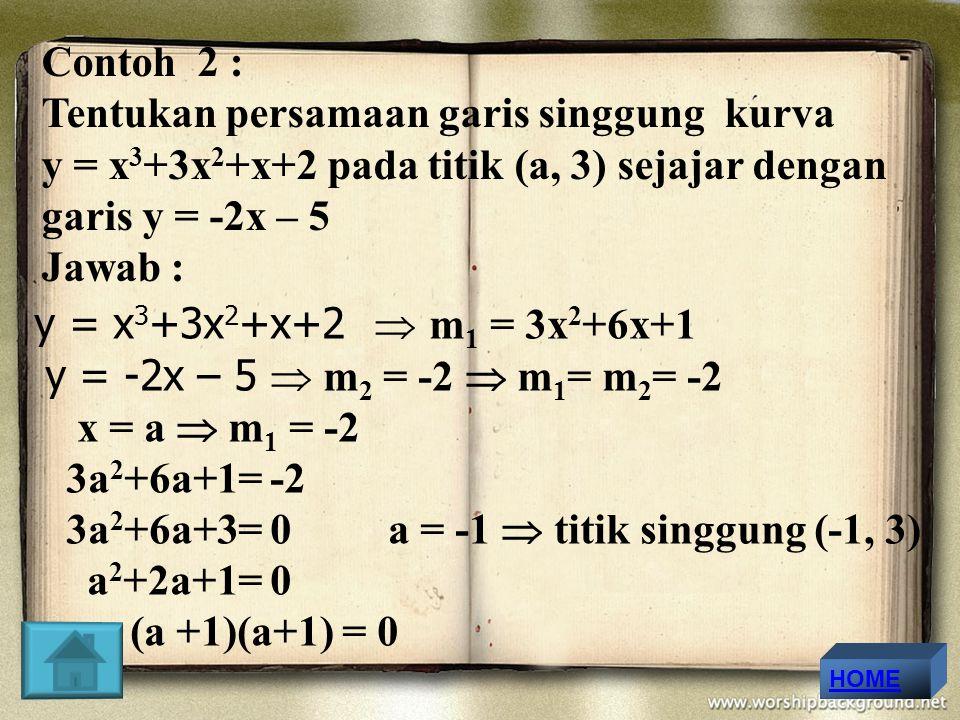 3a2+6a+3= 0 a = -1  titik singgung (-1, 3) a2+2a+1= 0 (a +1)(a+1) = 0