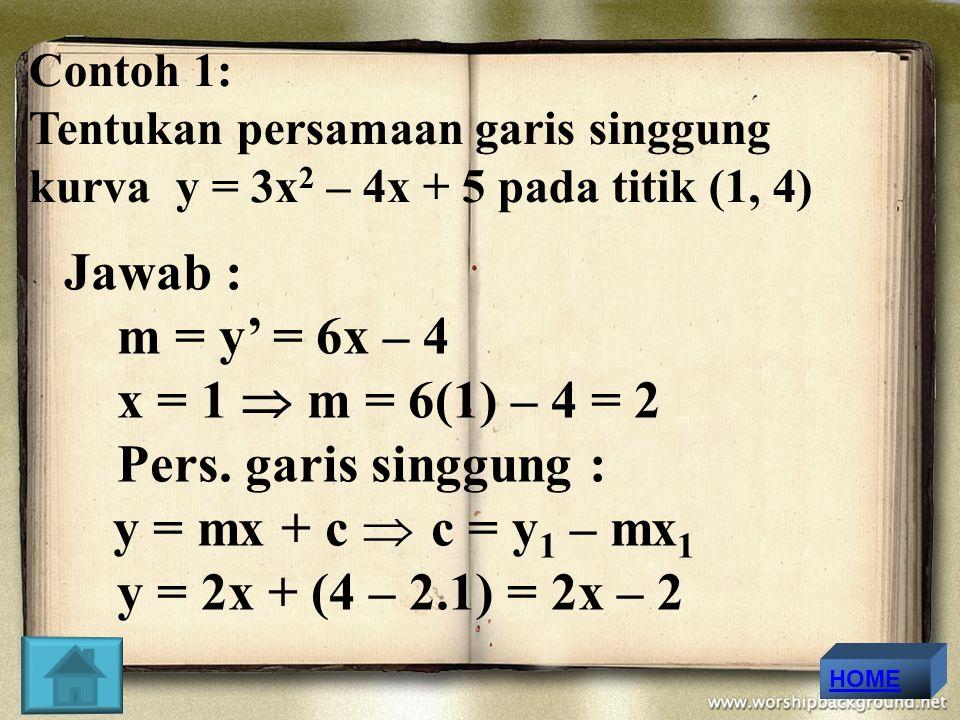 Jawab : m = y' = 6x – 4 x = 1  m = 6(1) – 4 = 2