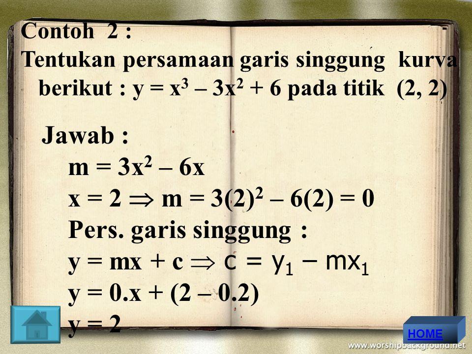 Jawab : m = 3x2 – 6x x = 2  m = 3(2)2 – 6(2) = 0