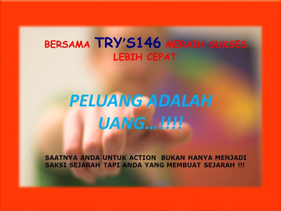 BERSAMA TRY'S146 MERAIH SUKSES