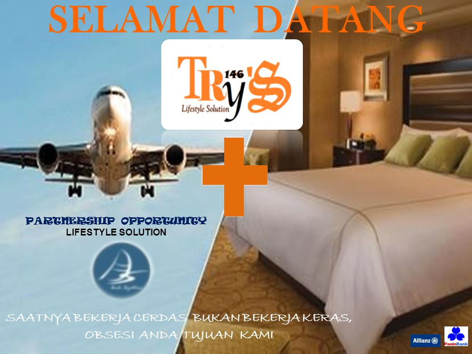 SELAMAT DATANG PARTNERSHIP OPPORTUNITY. LIFESTYLE SOLUTION.