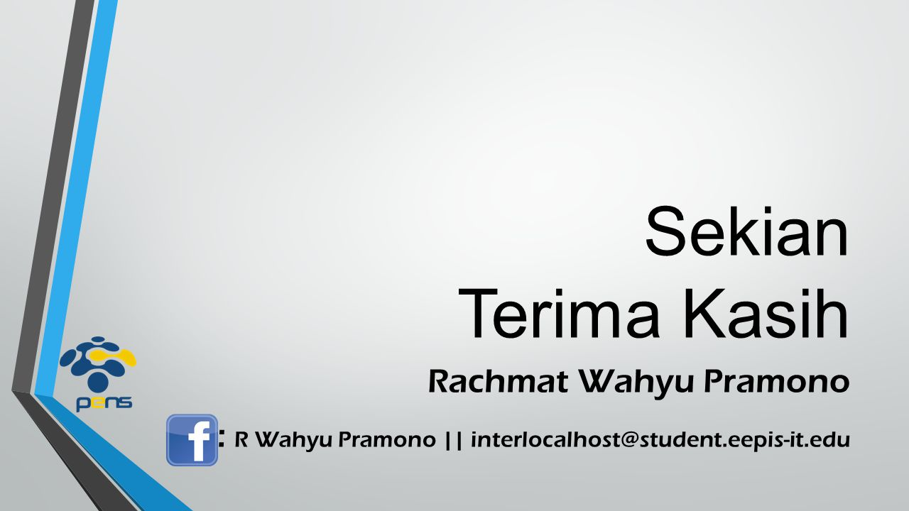 Sekian Terima Kasih Rachmat Wahyu Pramono