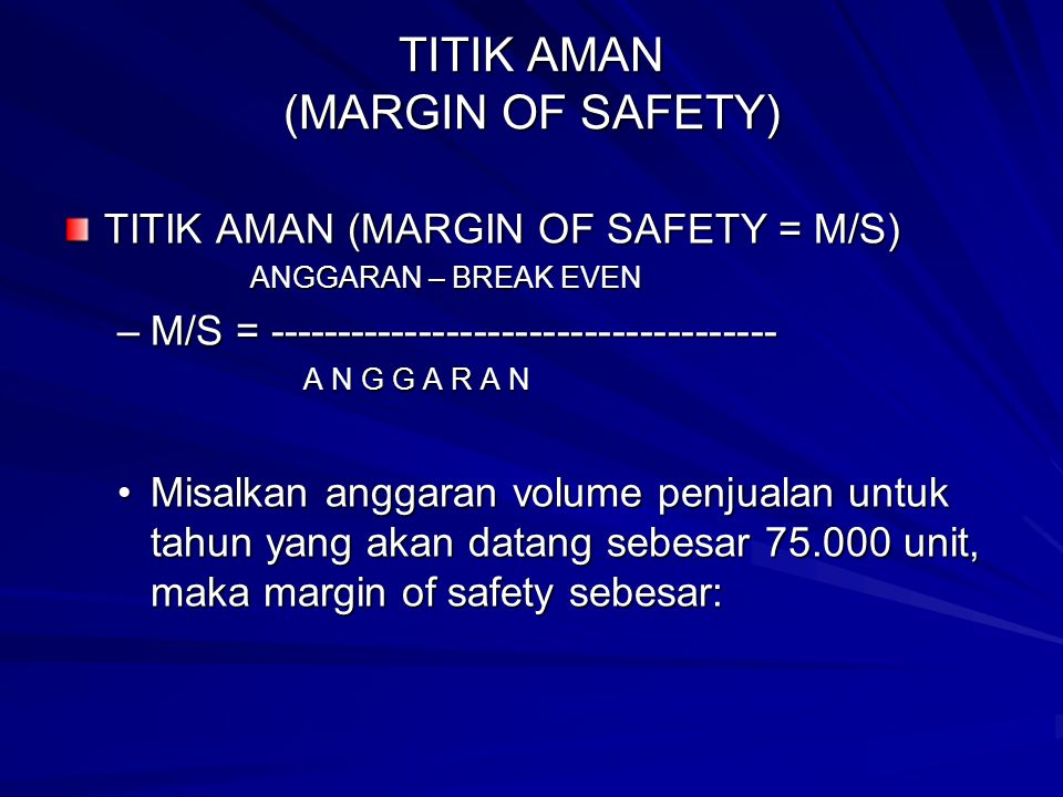 TITIK AMAN (MARGIN OF SAFETY)