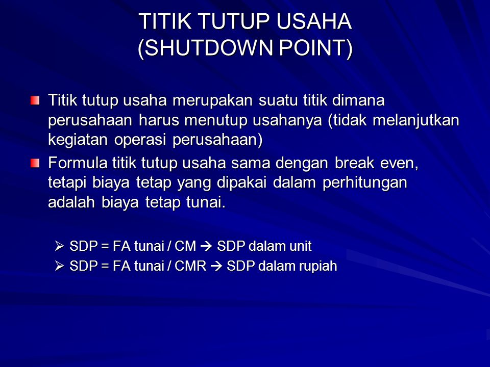 TITIK TUTUP USAHA (SHUTDOWN POINT)