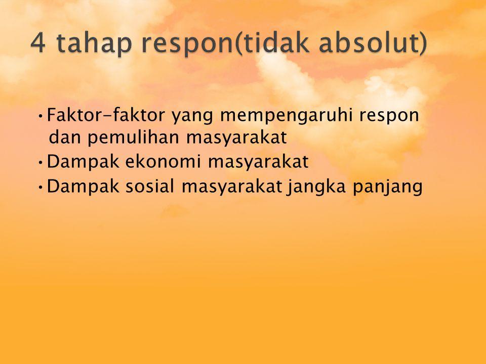 4 tahap respon(tidak absolut)