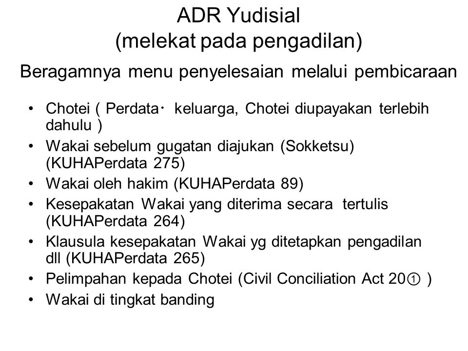 ADR Yudisial (melekat pada pengadilan) Beragamnya menu penyelesaian melalui pembicaraan