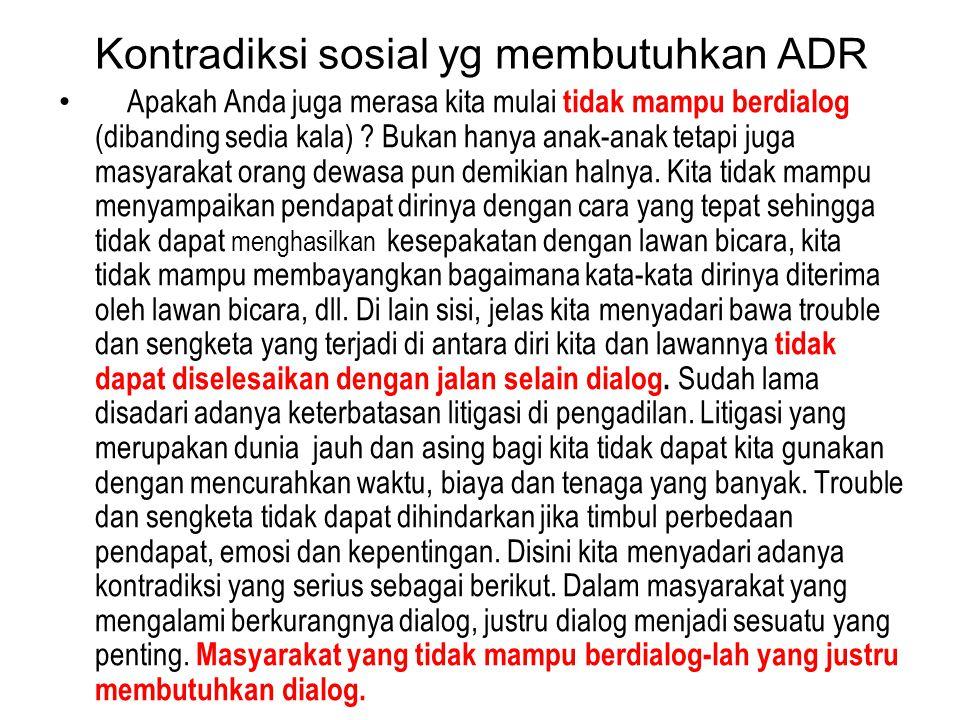 Kontradiksi sosial yg membutuhkan ADR