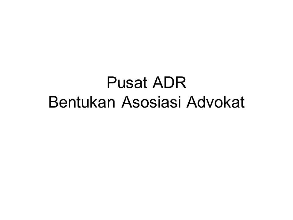 Pusat ADR Bentukan Asosiasi Advokat