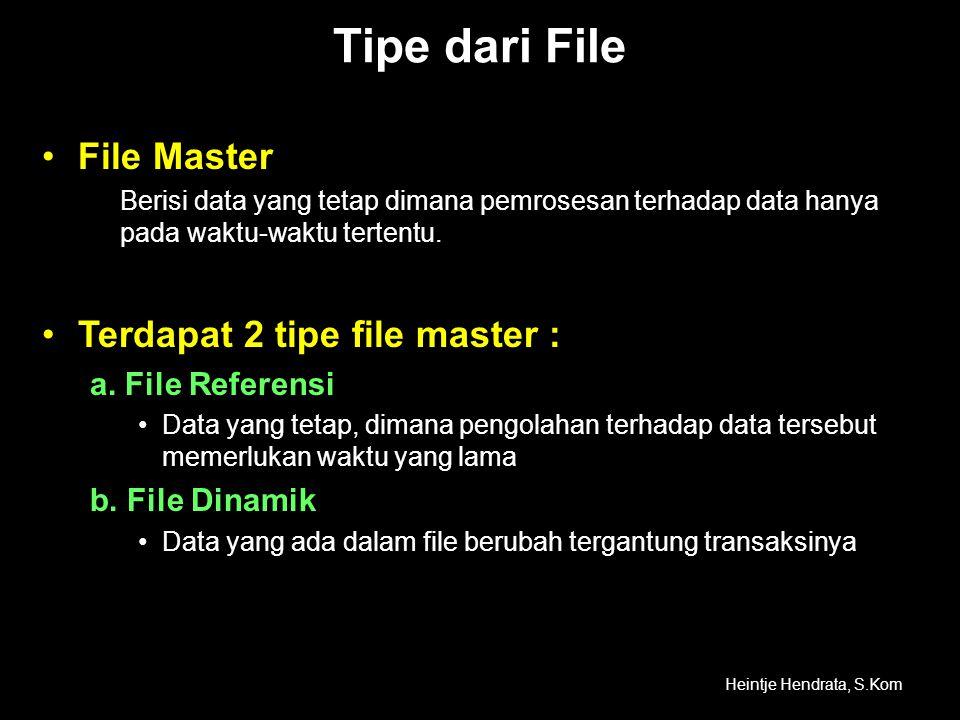 Tipe dari File File Master Terdapat 2 tipe file master :