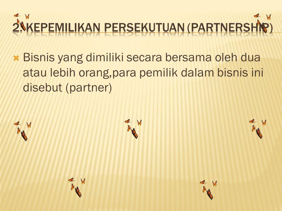 2. Kepemilikan Persekutuan (partnership)