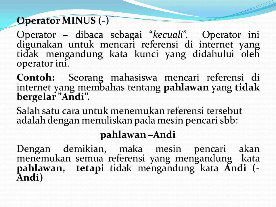 Operator MINUS (-) Operator – dibaca sebagai kecuali