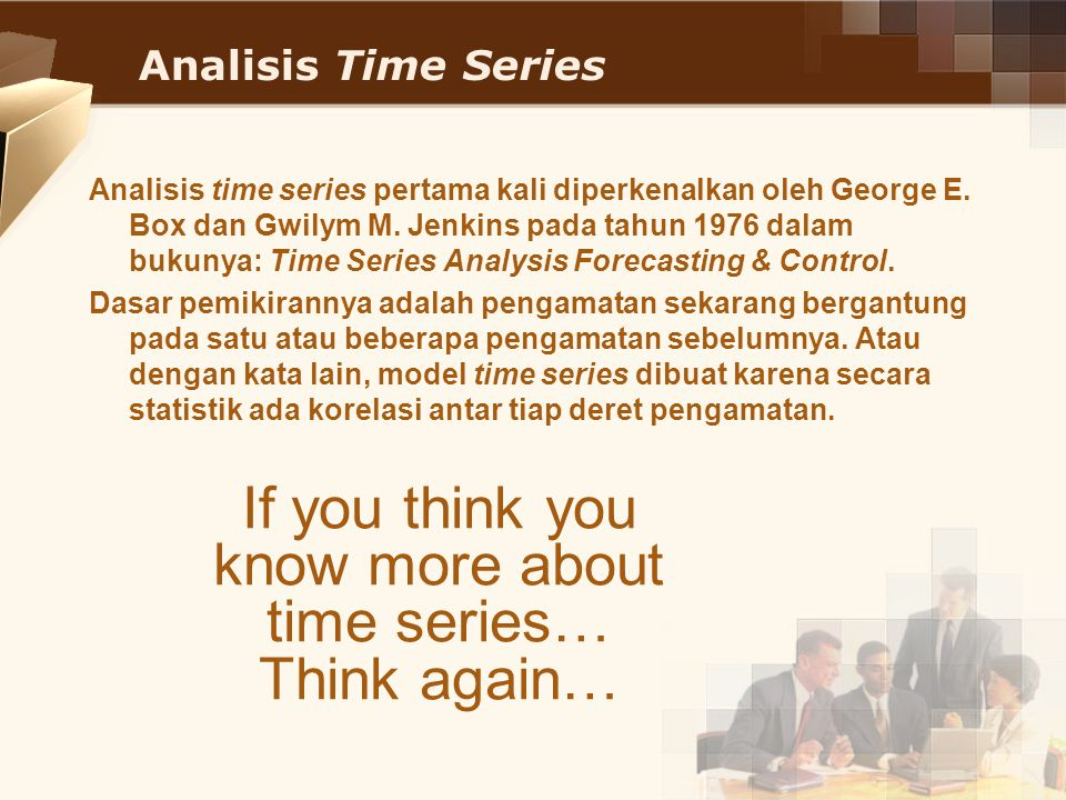 If you think you know more about time series…